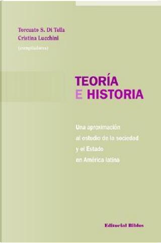 Teoria E Historia by Torcuato S. Di Tella