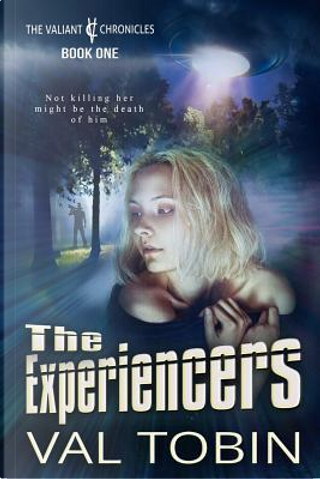 The Experiencers by Val Tobin