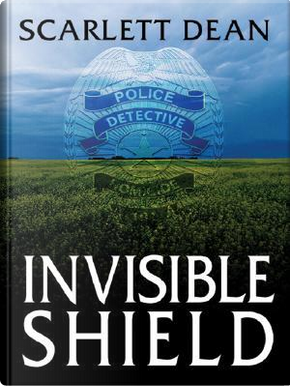 Invisible Shield by Scarlett Dean