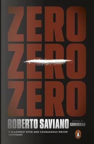 Zero Zero Zero by Roberto Saviano
