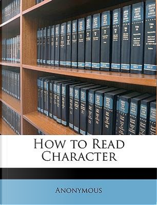 How to Read Character by ANONYMOUS