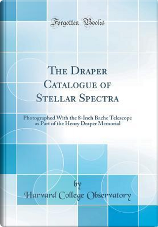 The Draper Catalogue of Stellar Spectra by Harvard College Observatory