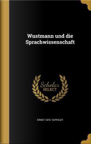 GER-WUSTMANN UND DIE SPRACHWIS by Ernst 1870 Tappolet
