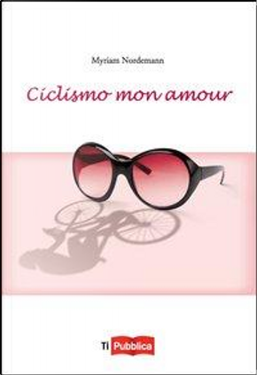 Ciclismo mon amour by Myriam Nordemann