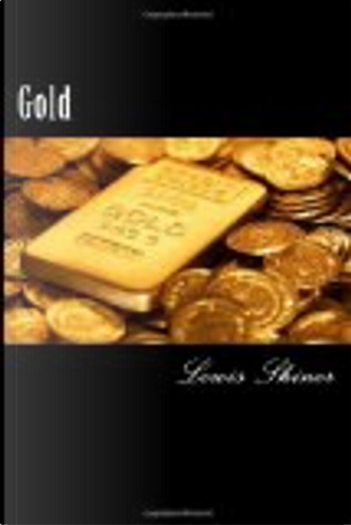 Gold by Lewis Shiner