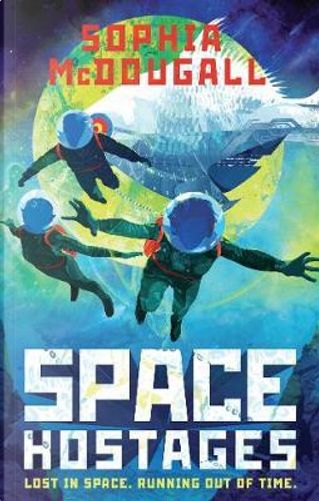 Space Hostages by Sophia McDougall