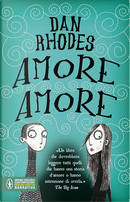 Amore amore by Dan Rhodes