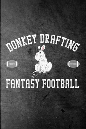 Donkey Drafting Fantasy Football by Rusty Tags Journals