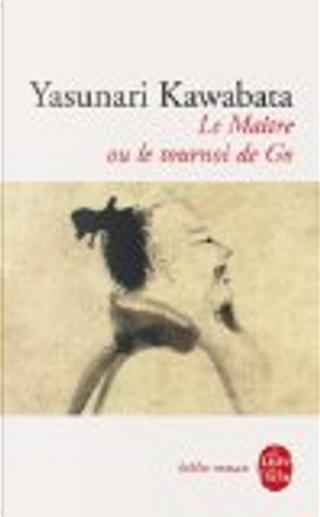 Le Maître ou le tournoi de go by Sylvie Regnault-Gatier, Yasunari Kawabata