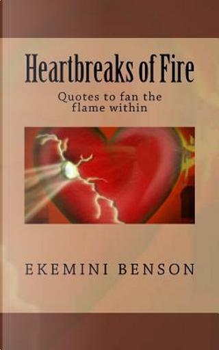 Heartbreaks of Fire by Ekemini Benson