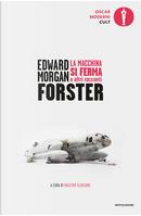 La macchina si ferma e altri racconti by E. M. Forster