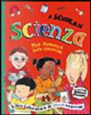 A scuola di scienza by Brita Granstrom, Mick Manning
