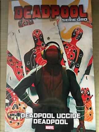 Deadpool: Serie oro vol. 7 by Stuart Moore, Joe Kelly, Cullen Bunn