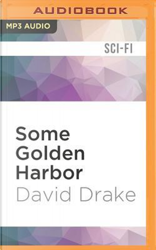 Some Golden Harbor by David Drake