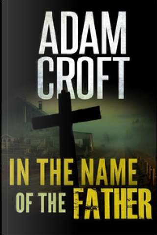 In the Name of the Father by Adam Croft