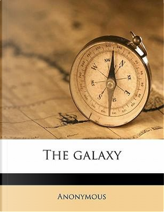 The Galaxy by ANONYMOUS