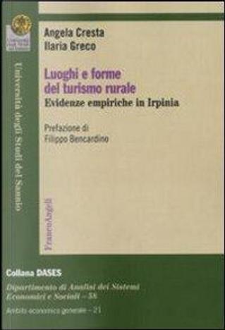 Luoghi e forme del turismo rurale. Evidenze empiriche in Irpinia by Angela Cresta