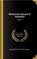 Histoire de Guzman D' Alfarache; Volume 3 by Alain Rene Le Sage
