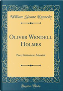 Oliver Wendell Holmes by William Sloane Kennedy
