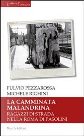 La camminata malandrina. Ragazzi di strada nella Roma di Pasolini by Fulvio Pezzarossa
