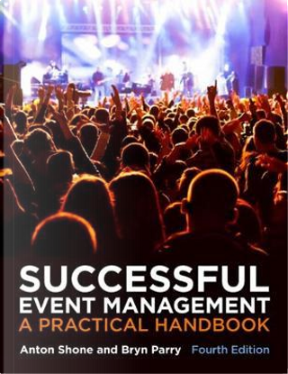 Successful Event Management 4e by Shone and Parry