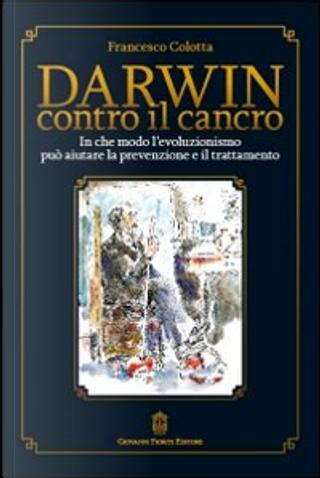 Darwin contro il cancro by Francesco Colotta