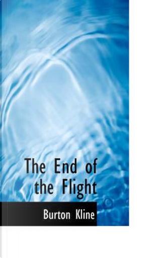 The End of the Flight by Burton Kline