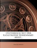 Oesterreich Seit Der Katastrophe Hohenwart-Beust... by Walter Rogge