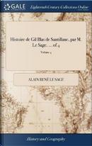 Histoire de Gil Blas de Santillane, Par M. Le Sage. ... of 4; Volume 4 by Alain Rene Le Sage