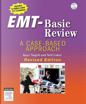 EMT-Basic Review - Revised Reprint by Kaye D. Nagell RN  CEN