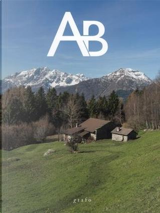 AB Atlante Bresciano n. 134, anno XXXIV, primavera 2018 by Antonio Rapaggi, Costanza Lunardi, Daniela Rossi, Lucilla Perrini