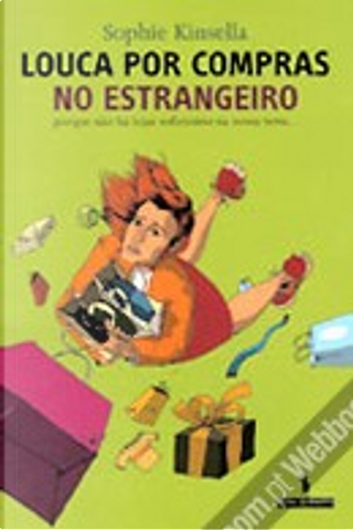 Louca por Compras no Estrangeiro by Sophie Kinsella