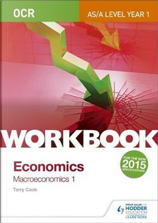 OCR A-Level/AS Economics Workbook by Terry Cook