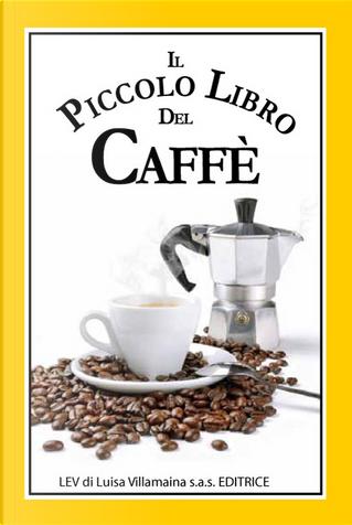 Il piccolo libro del caffè by Jennie Reekie