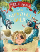 The Jolly-Rogers and the Monster's Gold by Jonny Duddle