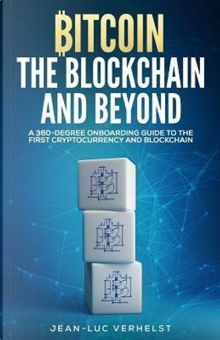 Bitcoin, the Blockchain and Beyond by M. Jean-Luc Verhelst