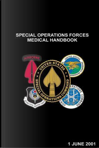 Special Operations Forces Medical Handbook by U.s. Special Operations Command