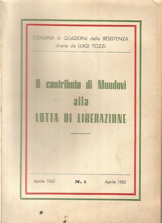 Il contributo di Mondovì alla lotta di Liberazione by Benedetto Dardelli, Enrico Martini Mauri, Giovanni Griseri, Luigi Tozzi, Piero Cosa