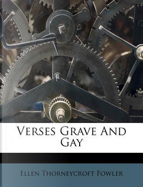 Verses Grave and Gay by Ellen Thorneycroft Fowler