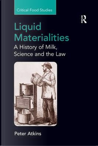 Liquid Materialities by Peter Atkins