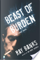 Beast of Burden by Ray Banks