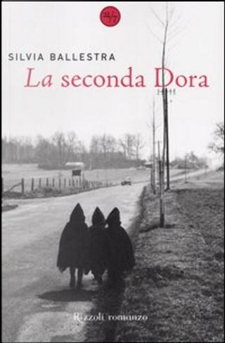 La seconda Dora by Silvia Ballestra
