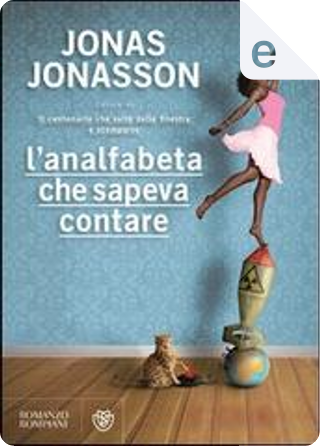 L'analfabeta che sapeva contare by Jonas Jonasson