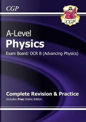 A-Level Physics by CGP Books