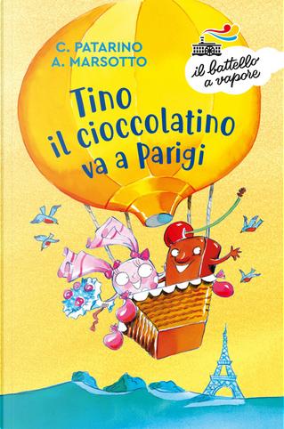 Tino il cioccolatino va a Parigi by Aurora Marsotto, Chiara Patarino