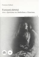 Fantasmi elettrici by Francesco Galluzzi