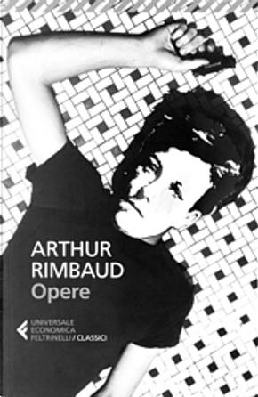 Opere by Arthur Rimbaud