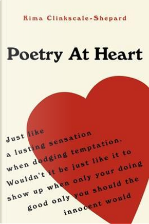 Poetry at Heart by Kima Clinkscale-shepard