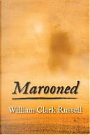 Marooned by William Clark Russell