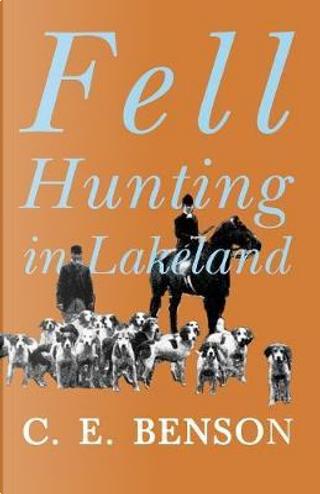 Fell Hunting in Lakeland by C. E. Benson